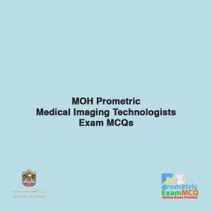 MOH Prometric Medical Imaging Technologists Exam MCQs