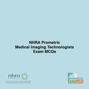 NHRA Prometric Medical Imaging Technologists Exam MCQs