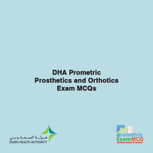 DHA Prometric Prosthetics and Orthotics Exam MCQs