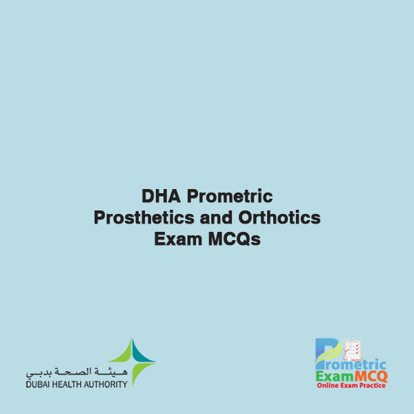 DHA Prometric Prosthetics and Orthotics Exam MCQs