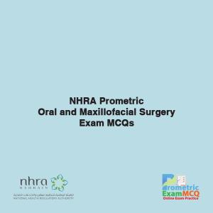 NHRA Prometric Oral and Maxillofacial Surgery Exam MCQs