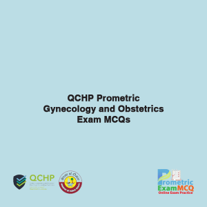 QCHP Prometric Gynecology and Obstetrics Exam MCQs