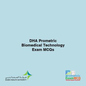 DHA Prometric Biomedical Technology Exam MCQs
