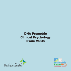 DHA Prometric Clinical Psychology Exam MCQs
