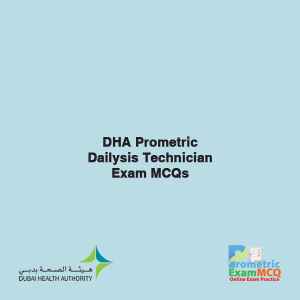 DHA Prometric Dailysis Technician Exam MCQs