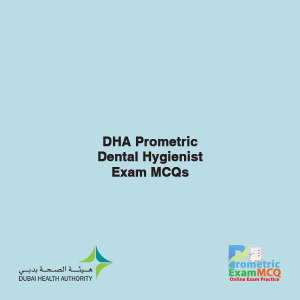 DHA Prometric Dental Hygienist Exam MCQs