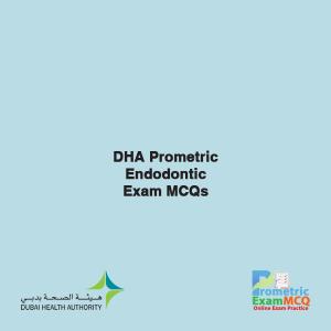 DHA Prometric Endodontic Exam MCQs