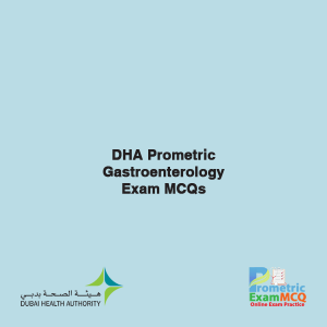 DHA Prometric Gastroenterology Exam MCQs