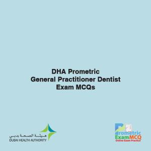 DHA Prometric General Practitioner Dentist Exam MCQs
