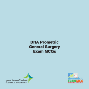DHA Prometric General Surgery Exam MCQs