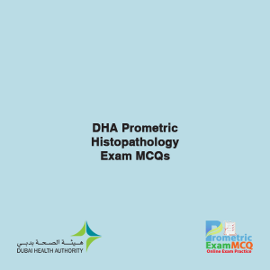 DHA Prometric Histopathology Exam MCQs