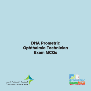 DHA Prometric Ophthalmic Technician Exam MCQs