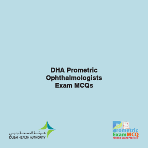 DHA Prometric Ophthalmologists Exam MCQs