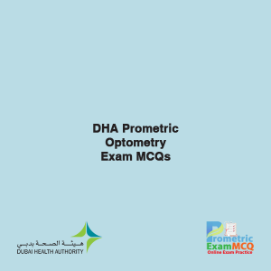 DHA Prometric Optometry Exam MCQs
