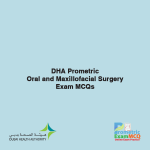 DHA Prometric Oral and Maxillofacial Exam MCQs.png