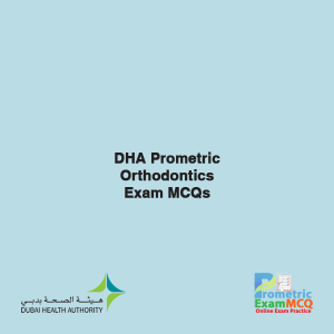 DHA Prometric Orthodontics Exam MCQs