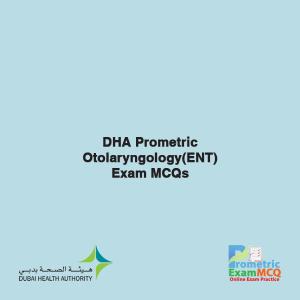 DHA Prometric Otolaryngology (ENT) Exam MCQs