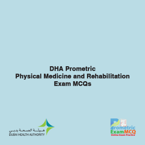 DHA Prometric-Physical-Medicine-and-Rehabilitation-Exam-MCQs