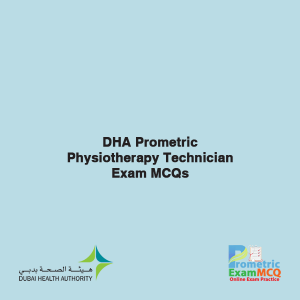 DHA Prometric Physiotherapy Technician Exam MCQs