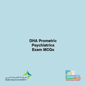 DHA Prometric Psychiatrics Exam MCQs