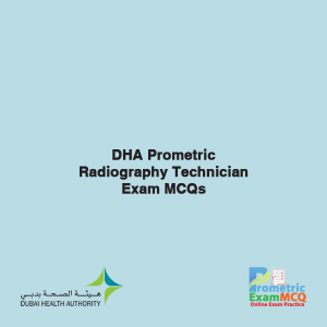 DHA Prometric Radiography Technician Exam MCQs