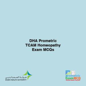 DHA Prometric TCAM Homeopathy Exam MCQs