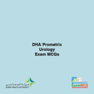 DHA Prometric Urology Exam MCQs