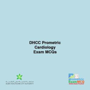DHCC Prometric Cardiology Exam MCQs