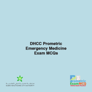 DHCC Prometric Emergency Medicine Exam MCQs