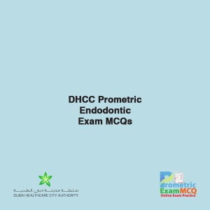 DHCC Prometric Endodontic Exam MCQs