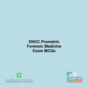 DHCC Prometric Forensic Medicine Exam MCQs