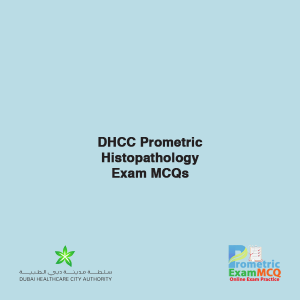 DHCC Prometric Histopathology Exam MCQsDHCC Prometric Histopathology Exam MCQs