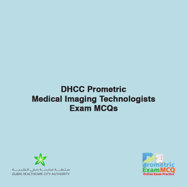 DHCC Prometric Medical Imaging Technologists Exam MCQs