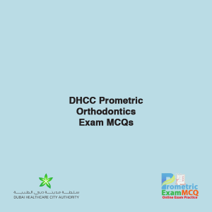 DHCC Prometric Orthodontics Exam MCQs