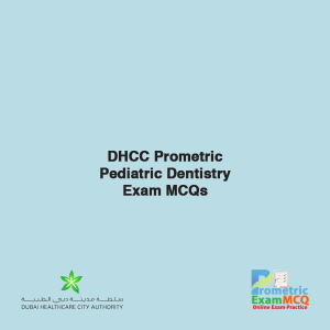 DHCC Prometric Pediatric Dentistry Exam MCQs