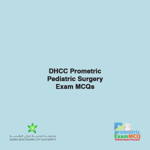 DHCC Prometric Pediatric Surgery Exam MCQsDHCC Prometric Pediatric Surgery Exam MCQs