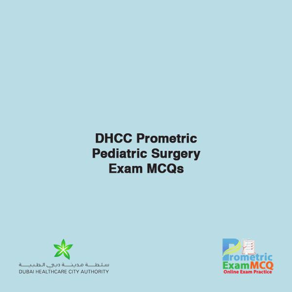 DHCC Prometric Pediatric Surgery Exam MCQsDHCC Prometric Pediatric Surgery Exam MCQs