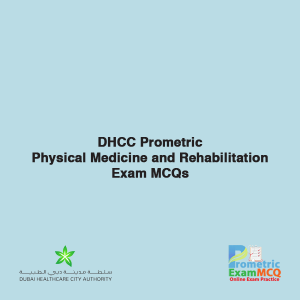 DHCC Prometric Physical Medicine and Rehabilitation Exam MCQs