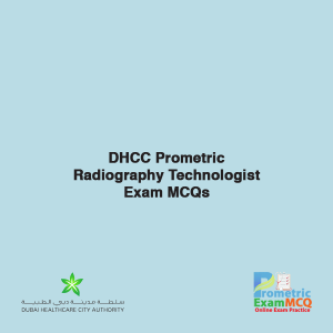 DHCC Prometric Radiography Technologist Exam MCQs