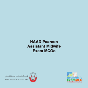 HAAD Pearson Assistant Midwife Exam MCQs