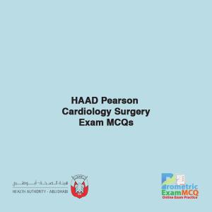 HAAD Pearson Cardiology Surgery Exam MCQs