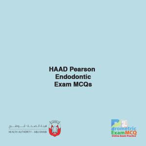 HAAD Pearson Endodontic Exam MCQs