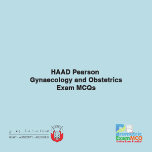 HAAD Pearson Gynaecology and Obstetrics Exam MCQs