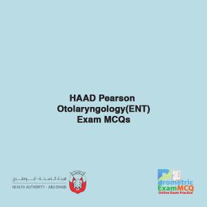HAAD Pearson Otolaryngology (ENT) Exam MCQs