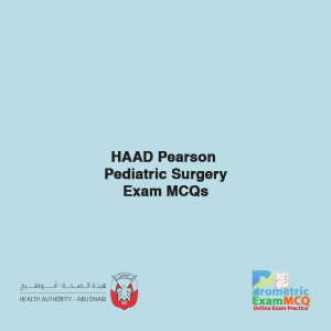 HAAD Pearson Pediatric Surgery Exam MCQs