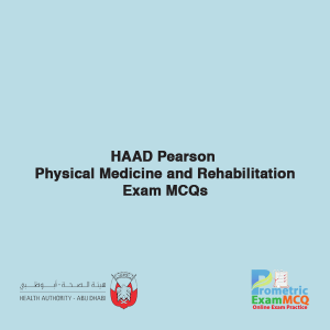 HAAD Pearson Physical Medicine and Rehabilition Exam MCQs