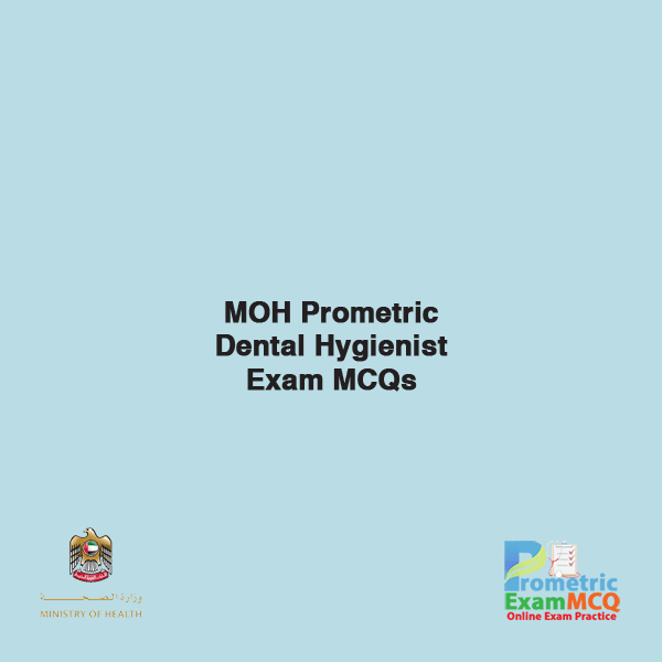 MOH Prometric Dental Hygienist Exam MCQs