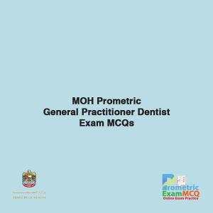 MOH Prometric General Practitioner Dentist Exam MCQs