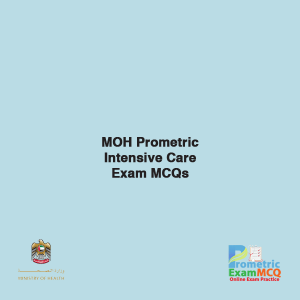 MOH Prometric Intensive Care Exam MCQs