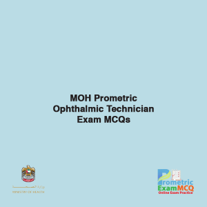 MOH Prometric Ophthalmic Technician Exam MCQs